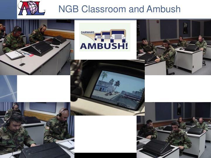 NGB Classroom and Ambush