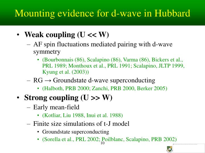Mounting evidence for d-wave in Hubbard