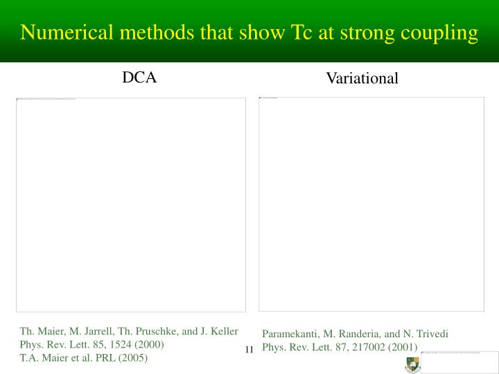 Numerical methods that show Tc at strong coupling