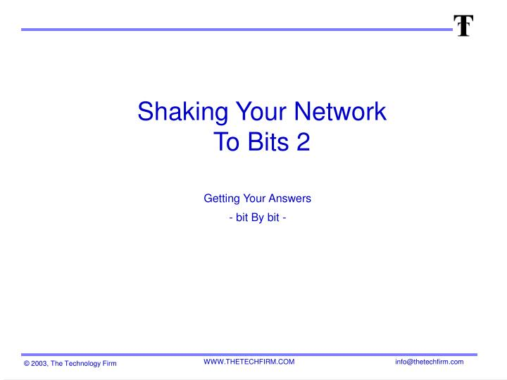 Shaking your network to bits 2