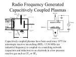 radio frequency generated capacitively coupled plasmas