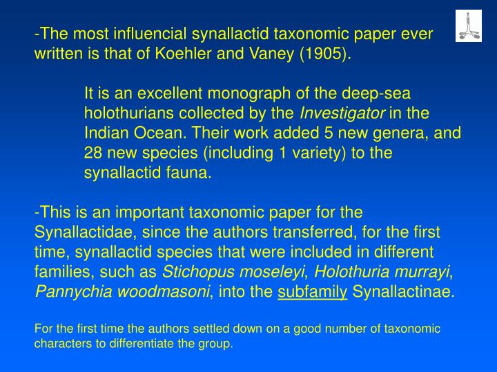 -The most influencial synallactid taxonomic paper ever written is that of Koehler and Vaney (1905).