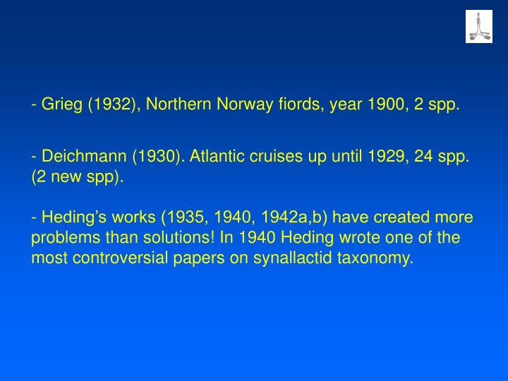 - Grieg (1932), Northern Norway fiords, year 1900, 2 spp.