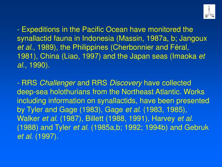 Expeditions in the Pacific Ocean have monitored the synallactid fauna in Indonesia (Massin, 1987a, b; Jangoux