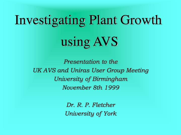Investigating plant growth using avs