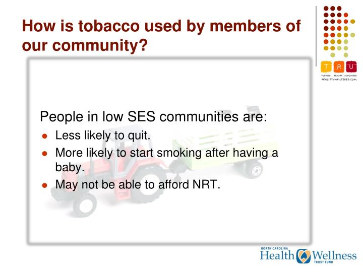 How is tobacco used by members of our community?