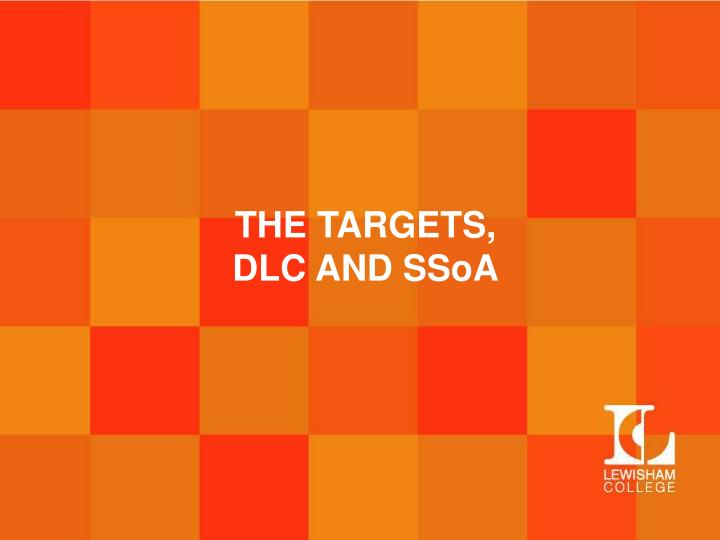 THE TARGETS,