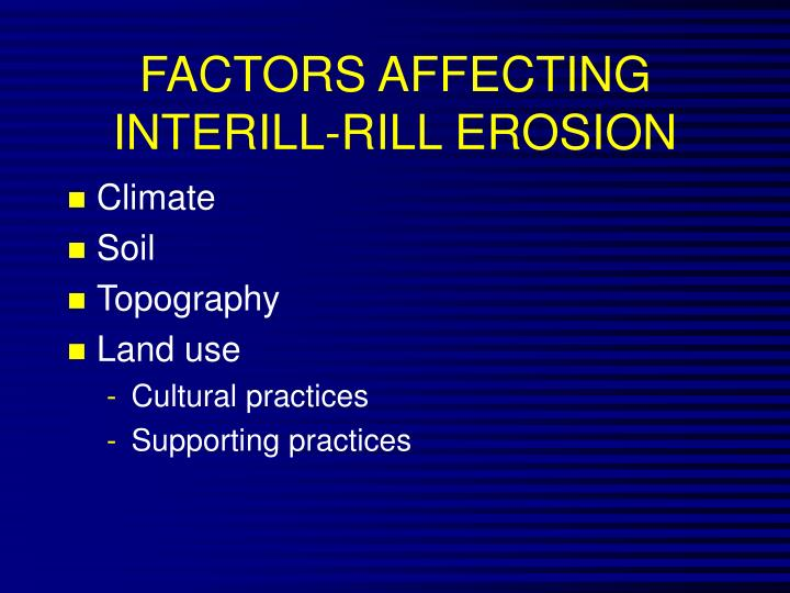 FACTORS AFFECTING INTERILL-RILL EROSION