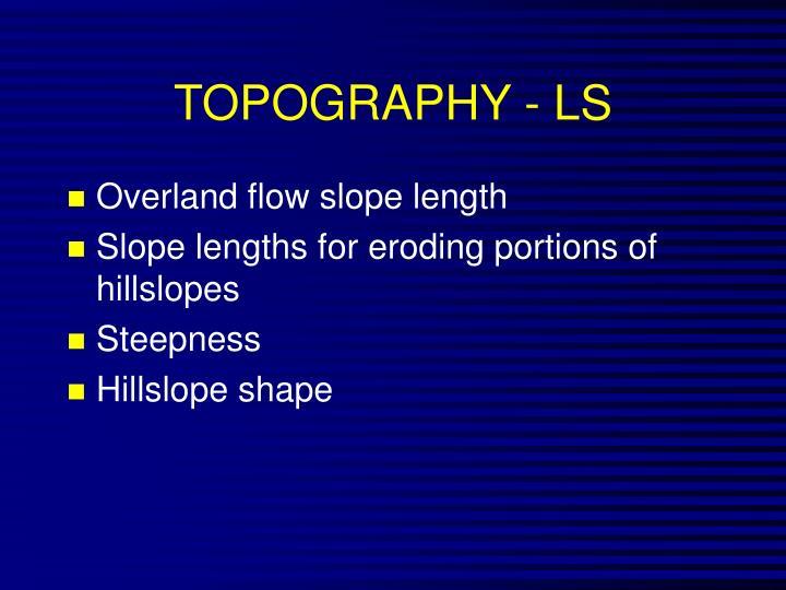 TOPOGRAPHY - LS