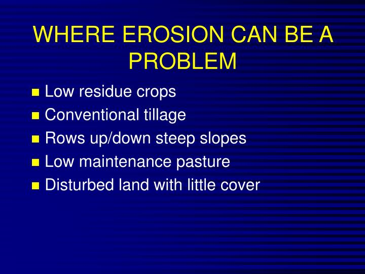 WHERE EROSION CAN BE A PROBLEM