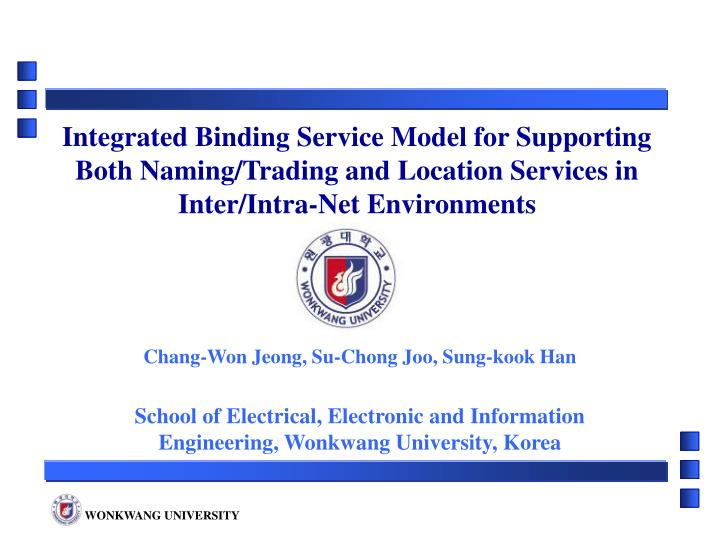 Integrated Binding Service Model for Supporting Both Naming/Trading and Location Services in Inter/Intra-Net Environments