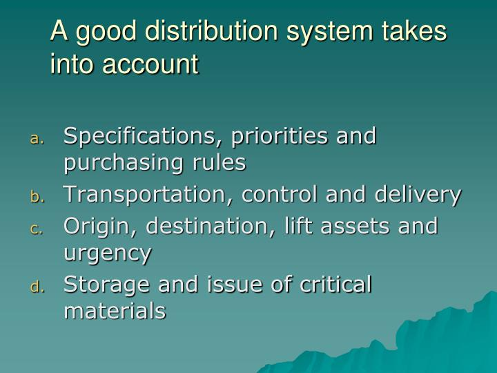A good distribution system takes into account
