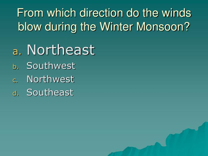 From which direction do the winds blow during the Winter Monsoon?