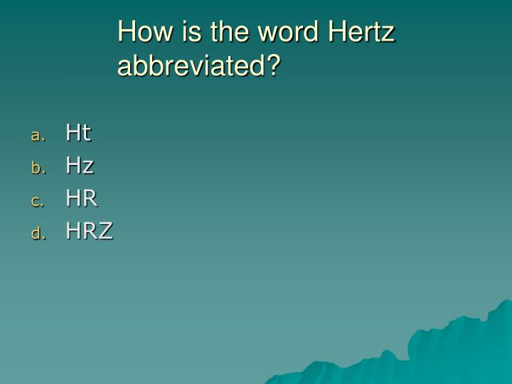 How is the word Hertz abbreviated?