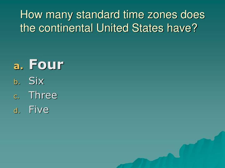 How many standard time zones does the continental United States have?