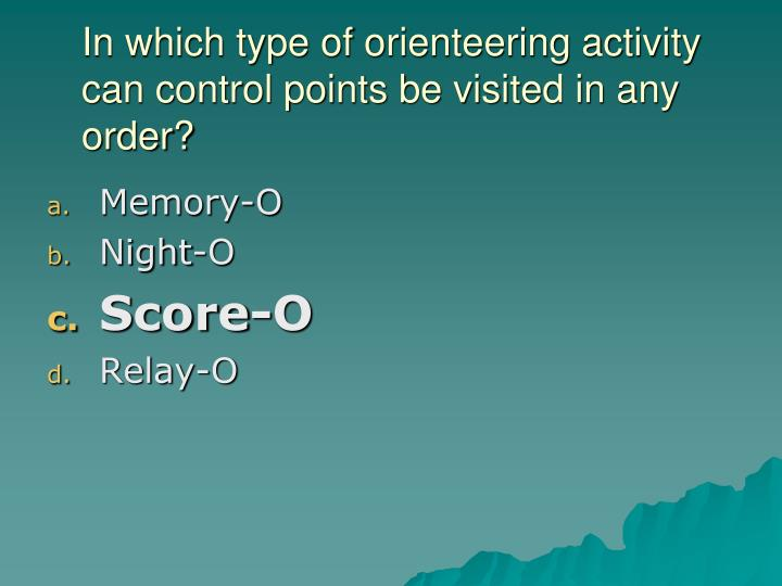 In which type of orienteering activity can control points be visited in any order?