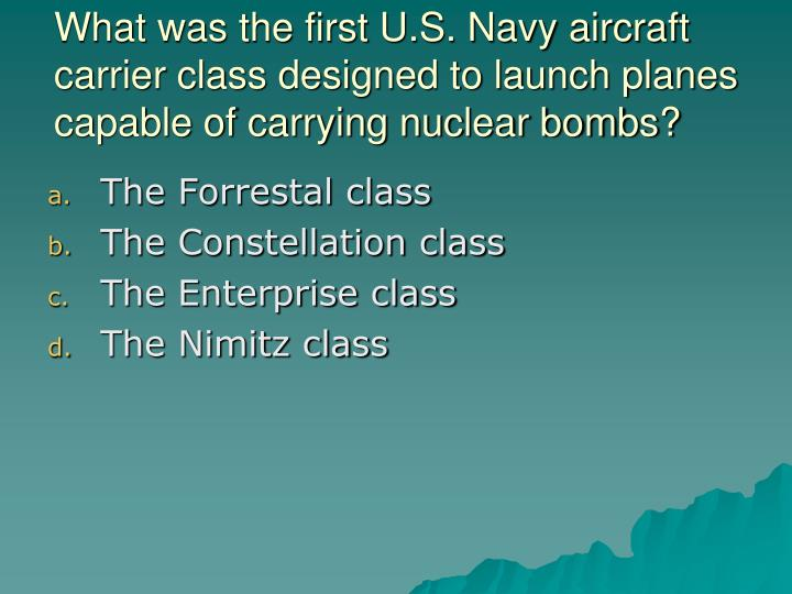 What was the first U.S. Navy aircraft carrier class designed to launch planes capable of carrying nuclear bombs?