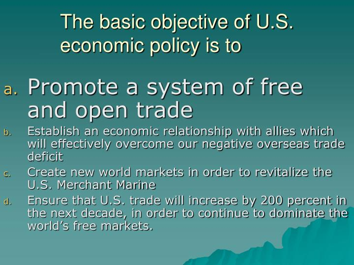 The basic objective of U.S. economic policy is to