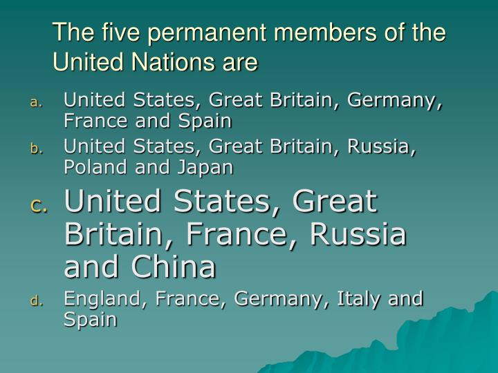 The five permanent members of the United Nations are