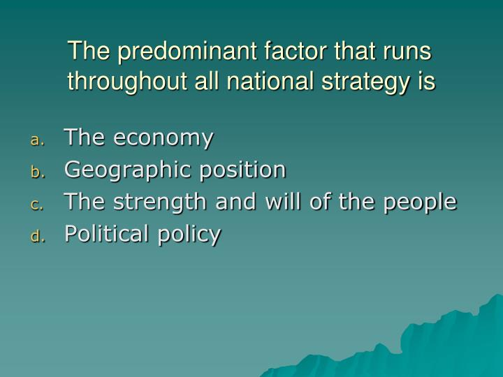 The predominant factor that runs throughout all national strategy is