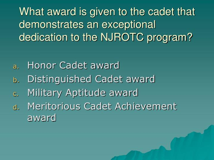 What award is given to the cadet that demonstrates an exceptional dedication to the NJROTC program?