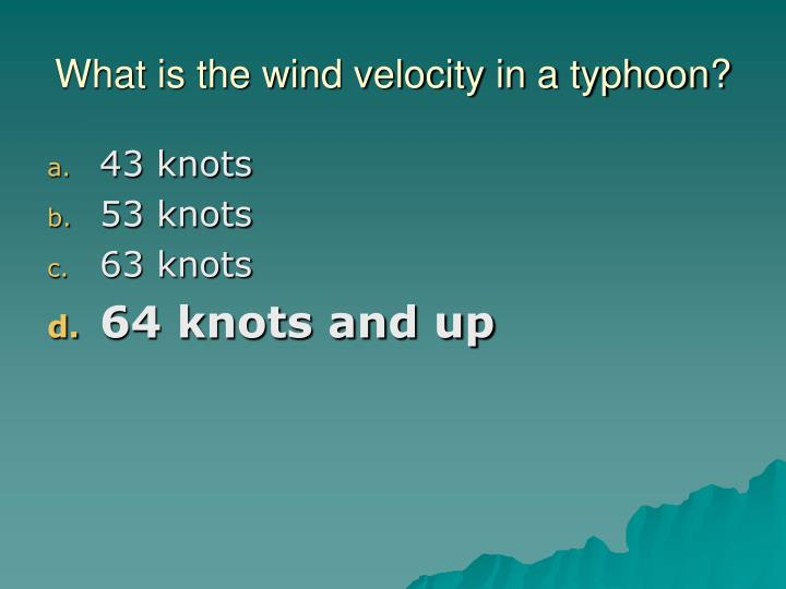 What is the wind velocity in a typhoon?