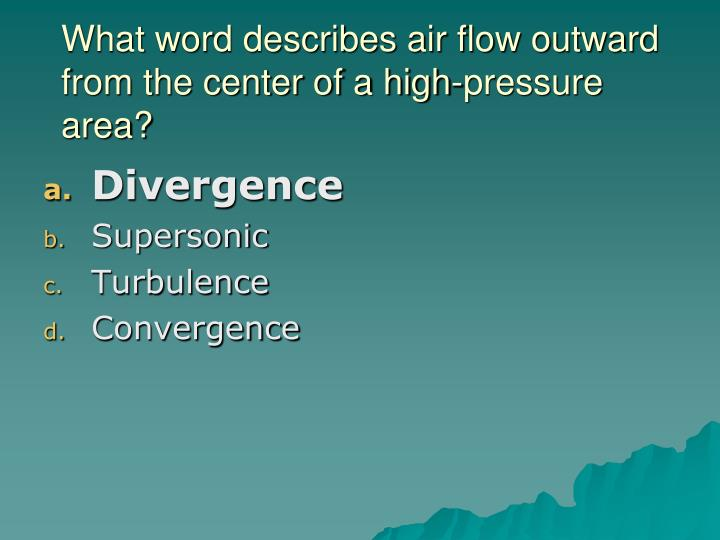 What word describes air flow outward from the center of a high-pressure area?