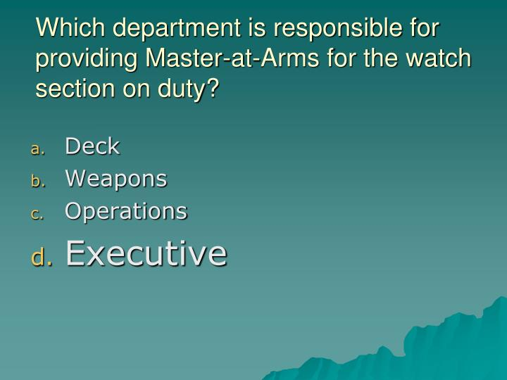 Which department is responsible for providing Master-at-Arms for the watch section on duty?