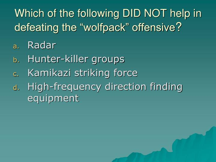 "Which of the following DID NOT help in defeating the ""wolfpack"" offensive"