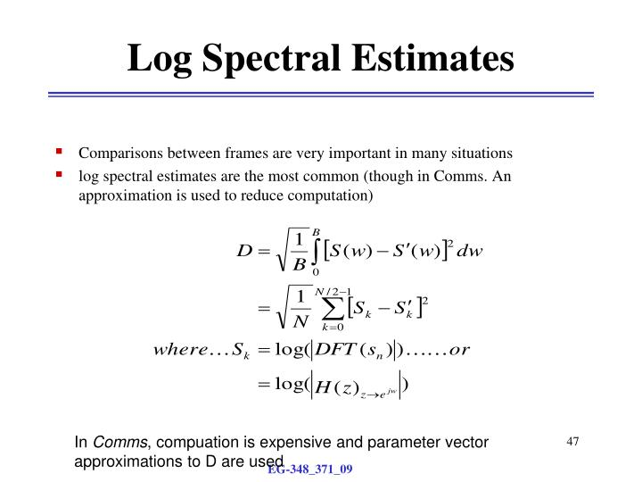 Log Spectral Estimates