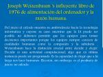 joseph weizenbaum s influyente libro de 1976 de alimentaci n del ordenador y la raz n humana