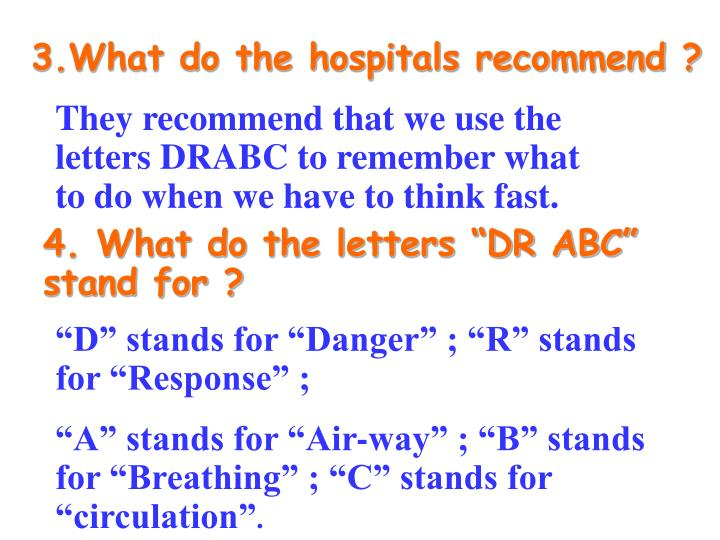 3.What do the hospitals recommend ?