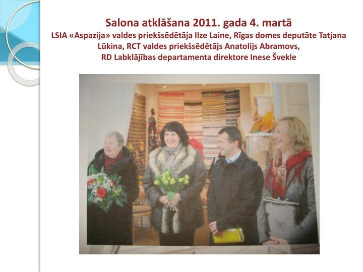 Salona atklāšana 2011. gada 4. martā