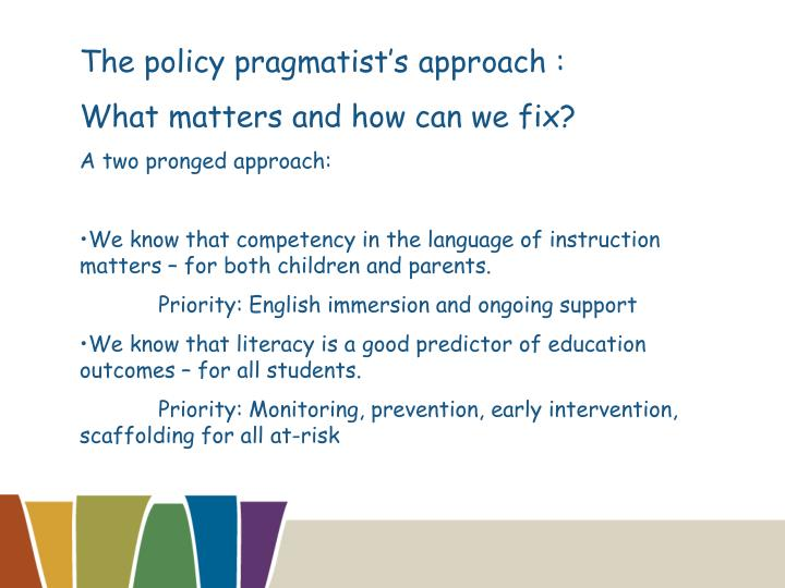 The policy pragmatist's approach :