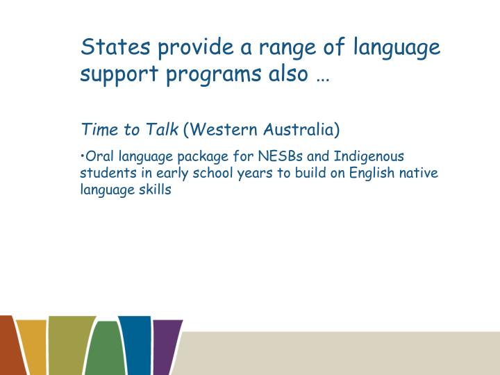 States provide a range of language support programs also …