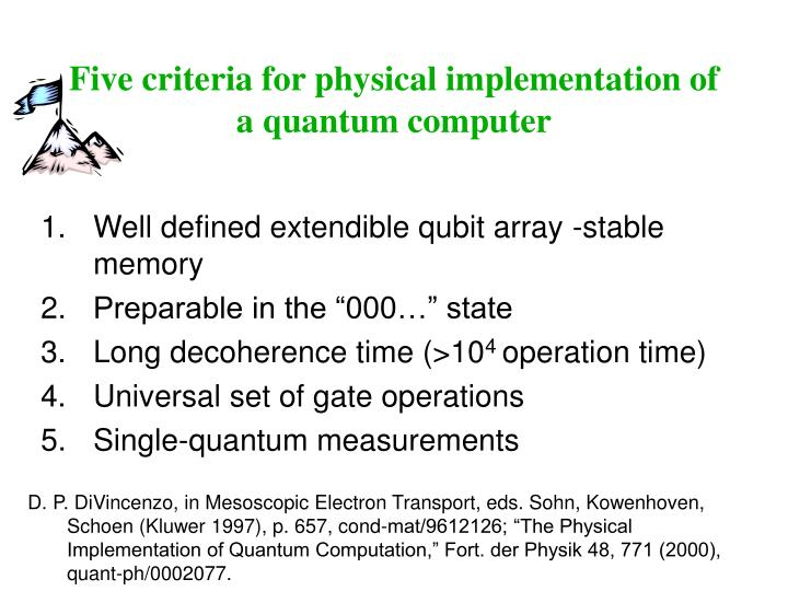 Five criteria for physical implementation of a quantum computer