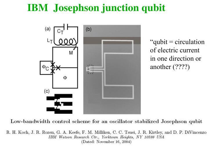 IBM  Josephson junction qubit