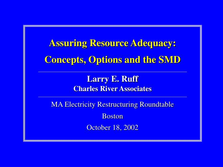 Assuring Resource Adequacy: