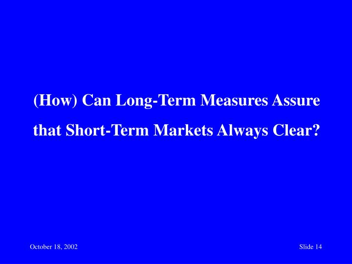 (How) Can Long-Term Measures Assure