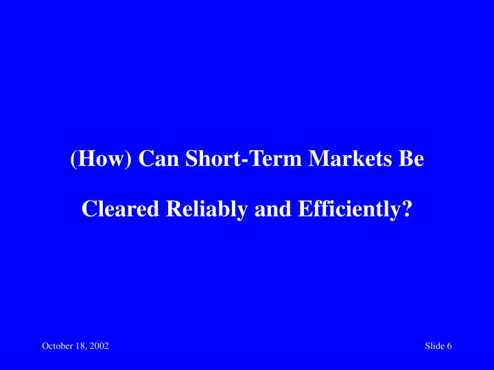 (How) Can Short-Term Markets Be