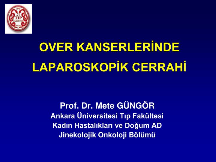 OVER KANSERLERİNDE