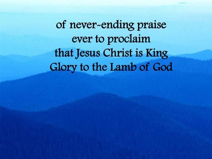 of never-ending praise