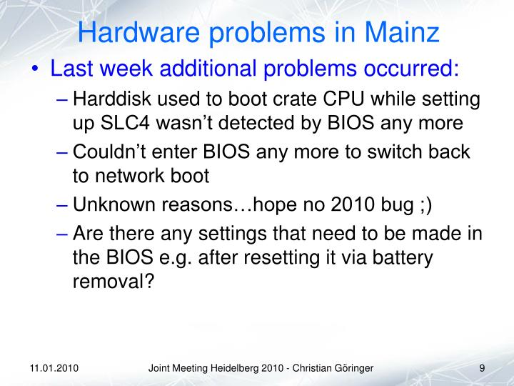 Hardware problems in Mainz
