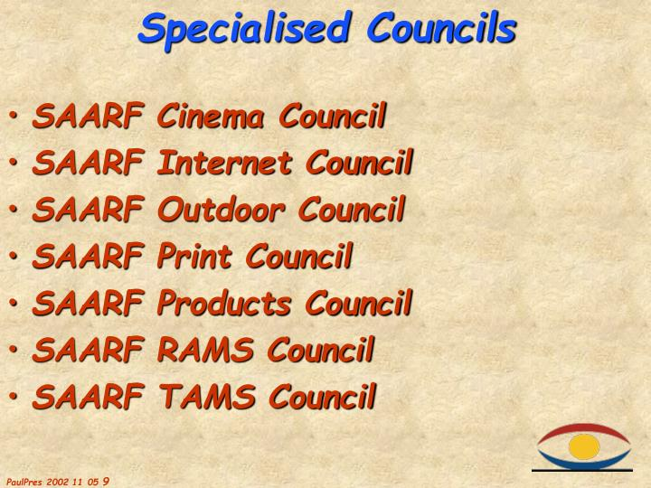 Specialised Councils