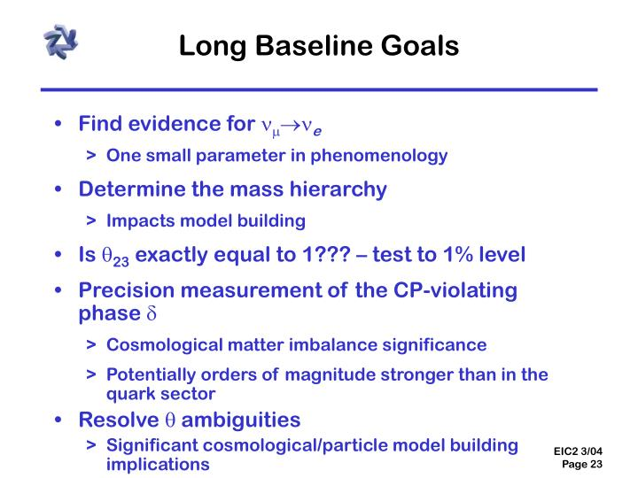 Long Baseline Goals