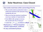 solar neutrinos case closed