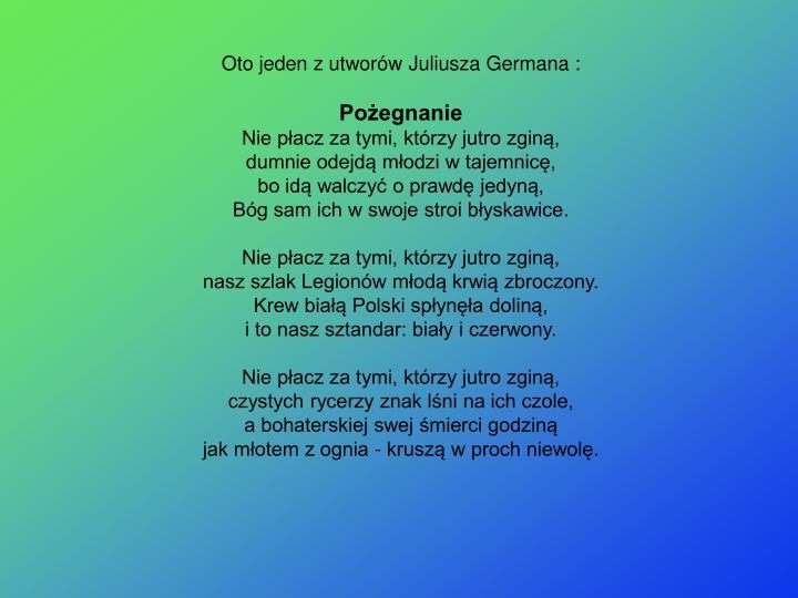 Oto jeden z utworów Juliusza Germana :