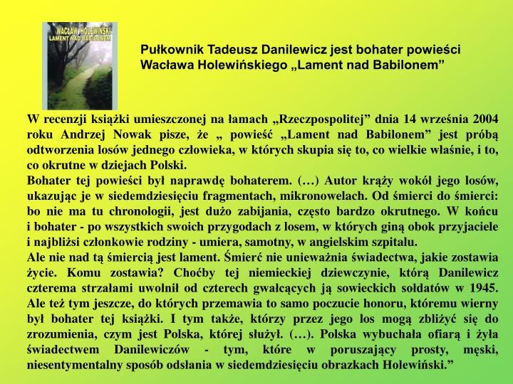 Pułkownik Tadeusz Danilewicz jest bohater powieści