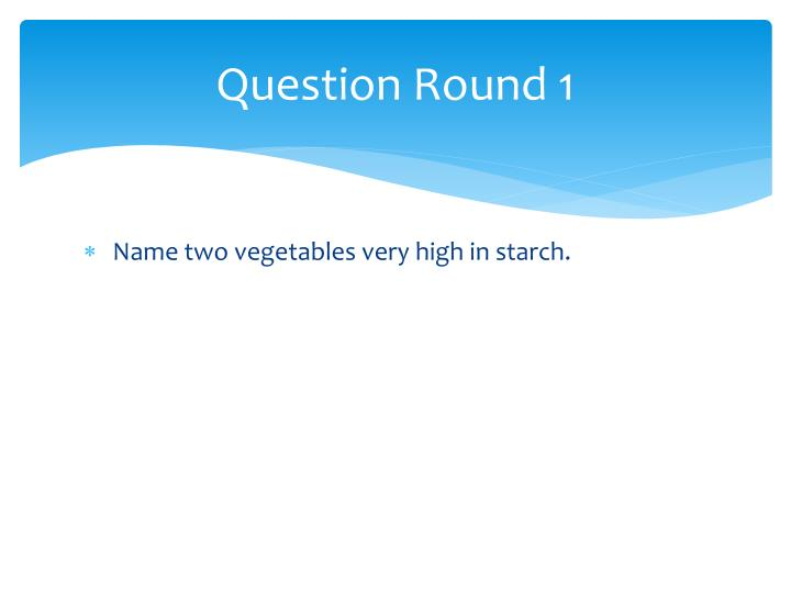 Question Round 1