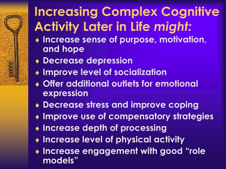 Increasing Complex Cognitive Activity Later in Life